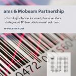 ams(www.ams.com)와 모빔(www.mobeam.com)은 전략적 파트너십을 구축, 모든 판매 시점 정보 관리 시스템 (POS) 레이저 스캐너에 의해 판독 가능한 바코드 정보 전송 기능의 스마트폰 개발이 더욱 가속화될 것으로 보인다.