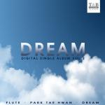 한국의 독보적인 남성 플루티스트 박태환의 두 번째 디지털 싱글 앨범 Dream이 발매됐다.