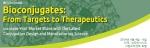 IBC Life Sciences 주최의 바이오결합체 컨퍼런스(Bioconjugates: From Targets to Therapeutics 2014)가 2014년 6월 4일부터 6일까지 미국 샌프란시스코에서 개최된다.
