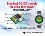 TI는 초저전력 설계를 위해 혁신적인 전원 관리 기능을 제공하는 업계 최소형, 최저전력 선형 배터리 충전기와 초소형, 완전 통합형 DC/DC 전력 모듈을 출시한다