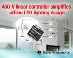 TI(대표이사 켄트 전)는 고전압 LED 스트링의 전류 레귤레이션을 간소화하는 450V 선형 컨트롤러 제품을 출시한다고 밝혔다.