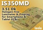 이솔라 그룹이 IS350MD를 출시하고 첨단 모바일 부품용 비할로겐 적층판 및 프리프레그 재료의 포트폴리오를 확대했다.