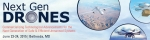 차세대 드론 컨퍼런스가 2015년 6월 23일부터 24일까지 미국 메릴랜드주 베데스다에서 개최된다.