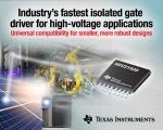 TI가 새로운 게이트 드라이버 제품군의 첫 번째 제품으로, 업계에서 가장 빠른 5.7kVRMS의 절연 듀얼 채널 게이트 드라이버 UCC21520을 출시한다