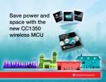 TI, 업계 최초 초저전력 듀얼 밴드 무선 MCU 양산