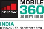 GSMA, 모바일 360 시리즈- 인도2016 세부사항 최초 공개