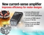 TI 코리아는 모터 위상 전류를 각 위상 라인에서 직접 측정할 수 있는 새로운 전류 감지 증폭기 제품을 출시한다