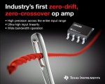 텍사스 인스트루먼트는 업계 최초로 제로 드리프트와 제로 크로스오버 기술을 모두 제공하는 연산 증폭기 제품을 출시한다