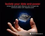 TI가 기존의 통합 디바이스보다 80% 더 높은 효율의 전력을 제공하는 단일 칩 강화 아이솔레이터를 출시한다