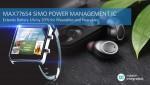 맥심이 웨어러블·히어러블용 차세대 SIMO 전력관리IC MAX77654를 출시했다