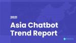 MAKEBOT的2021年亚洲聊天机器人趋势报告