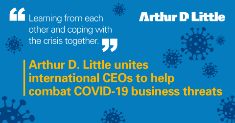Arthur D. Little has initiated an international platform for CEOs to exchange crisis management experiences while dealing with COVID-19