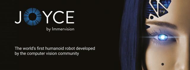 Immervision이 컴퓨터 비전 커뮤니티가 개발한 최초의 휴머노이드 로봇 조이스를 공개했다