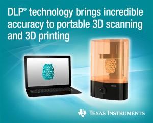 TI, 데스크톱 3D 프린터 및 휴대용 3D 스캐너에 산업용 정확도·속도·유연성 제공하는 DLP® 제품 출시