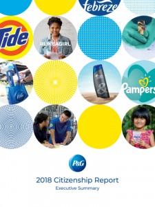 P & G는 2018 년 Citizenship Report를 발표했다. 이 보고서는 윤리 및 기업 책임의 토대에 기반한 지역 사회 영향, 다양성 및 포괄성, 성평등 및 환경적 지속 가능성에 대한 시티즌십 목표 영역에서 회사의 발전을 조명하고 있다