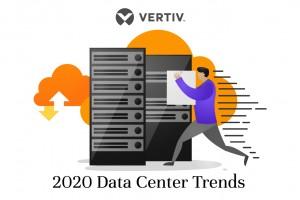 Vertiv 2020 Data Center Trends