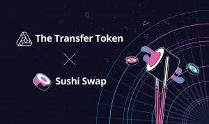 The Transfer Token가 탈중앙화 거래소인 SushiSwap에 상장했다
