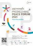 The PyeongChang Peace Forum 2021 will be held from February 7 to 9 at the PyeongChang Alpensia Conve
