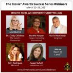 스티비 어워즈는 2021년 3월 22일~25일까지 진행되는 4부작 정보 제공 웨비나 The Stevie Awards Success Series를 주관할 예정이다