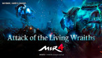 MIR4 released updates with exciting new battle content, Attack of the Living Wraiths.