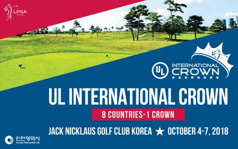 2018 UL International Crown will be held October 4-7 at Jack Nicklaus Golf Club Korea in Songdo, Inc...