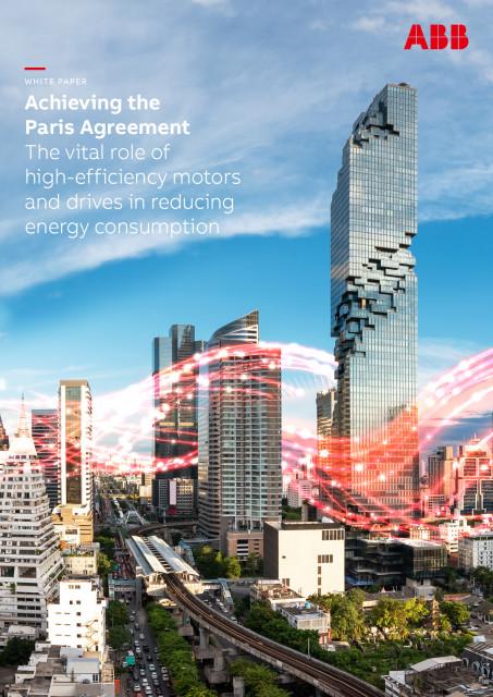 ABB가 발행한 '파리 협정 달성: 에너지 소비 절감에 있어 고효율 모터 및 드라이브의 중요한 역할' 백서